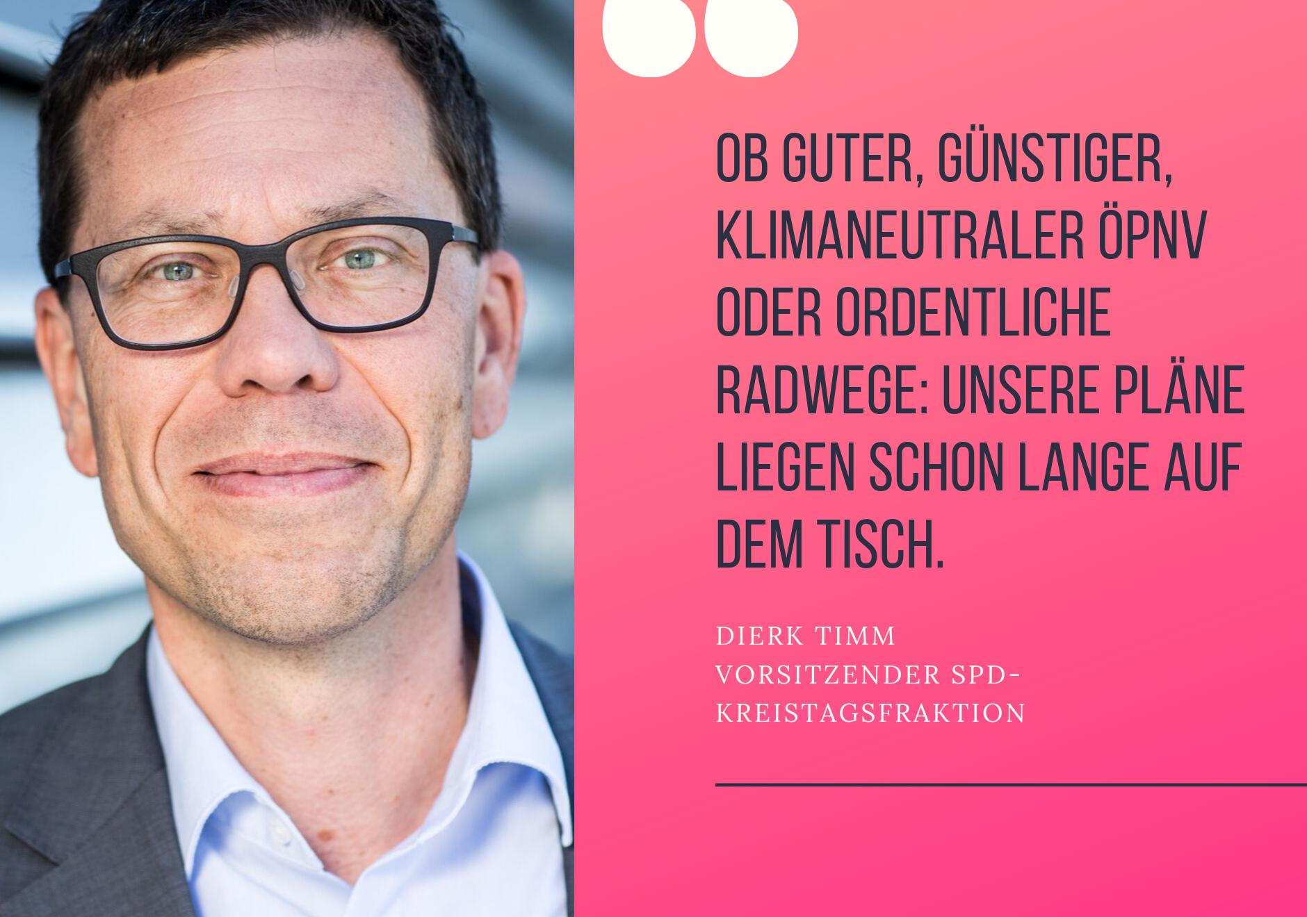 Dierk Timm: Ob guter, günstiger, klimaneutraler ÖPNV oder ordentliche Radwege: Unsere Pläne liegen schon lange auf dem Tisch.
