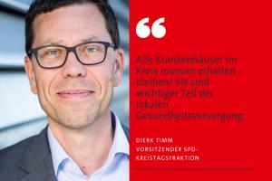 Dierk Timm: Alle Krankenhäuser im Kreis müssen erhalten bleiben.