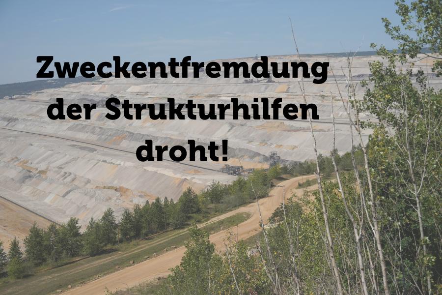 Foto Abraumkippe Hambach. Text: Zweckentfremdung der Strukturhilfen droht.