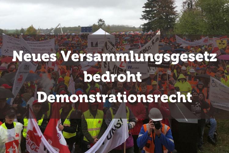 Bild einer Demonstration von Bergleuten mit Text: Neues Versammlungsgesetz bedroht Demonstrationsrecht